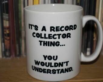 Record Collector Mug, It's a Record Collector Thing Mug, Vinyl Collector, Crate Digging, Record Collecting, 10oz Mug