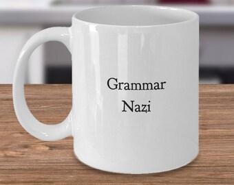 "Funny Mug - ""Grammar Nazi"" -Gift For Her - Gift For Him - Funny Coffee Mug - Tea Cup - Unique Gift Idea - Ceramic"
