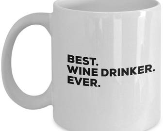 Best Wine Drinker Ever, Wine Drinker Coffee Mug, Wine Drinker Gifts , Wine Drinker Mugs ,  Birthday Anniversary Gift, Christmas Present
