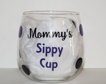 Mommy's Sippy Cup - Mommy's Sippy Cup Wine Glass - Gift for her - Mothers Day Gift - Stemless Wine Glasses - Uniue Wine Glass - Wine Glass