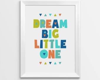 Dream Big Little One, Printable Nursery Art, Dream Big Printables, Playroom Wall Art, Art for kids, Digital Print, Baby Shower Gift