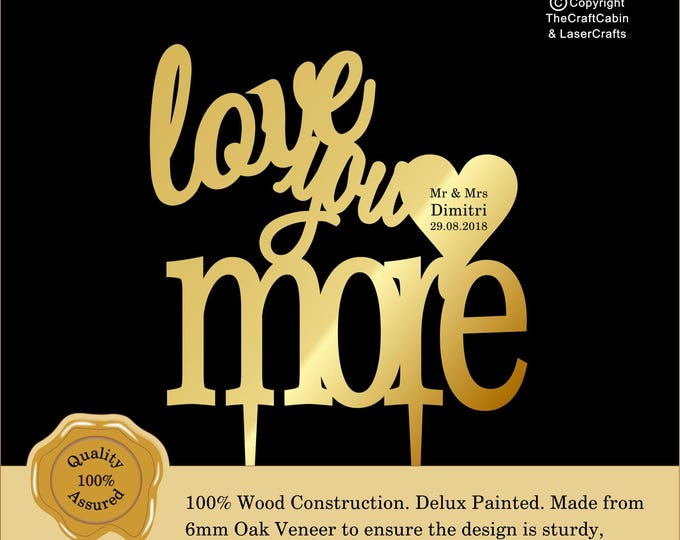 Love you more 'Delux' Personalised Cake Topper. Couple, Engagement, Anniversary: Various Colours