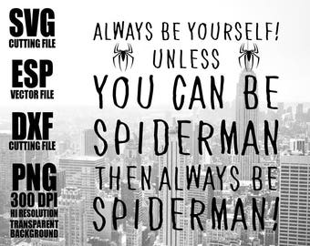 Alway be yourself unless you can be Spiderman then always be Spiderman Digital  Download  Clipart SVG Vector file PNG 300dpi