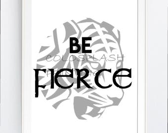 "wall art, be FIERCe, vector art, printable, gift, printable,  boy room, ""Be Fierce"", digital, Svg, pdf, png, jpg, JPEg, Wall Decor,"