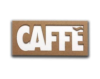 Coffee - Italian signs, cardboard furniture, food sign, sign in board, sign for kitchen, door sign, signs | Tropparoba - 100% made in Italy