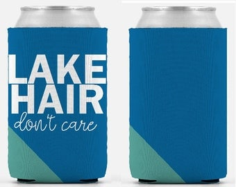 Summer Lake Hair Dont Care Can Cooler Party Hugger