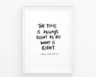 The Time Is Always Right To Do What Is Right / Martin Luther King Jr / A5 Art Print / Lettering / Brush