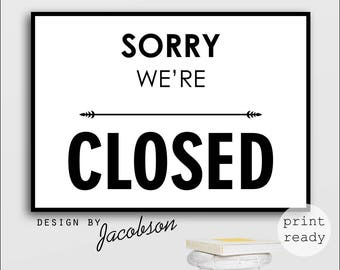 Sorry we're closed sign, Closed sign, Closed bar sign, Closed shop sign, We are closed print, Sorry we're closed print