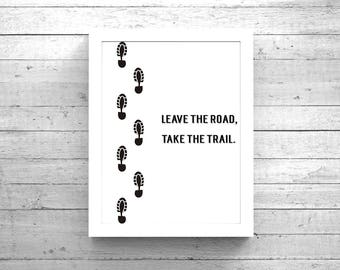 Leave the Road, Take the Trail, Hiking, Camping Digital Printable Art