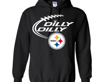 DILLY DILLY Pittsburgh Steelers Logo tshirt Pullover Hoodie 8 oz Sweater