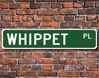 Whippet, Whippet Sign, Whippet Lover, Custom Street Sign,Quality Metal Sign, Dog owner sign, Dog Lover gift, Gift for dog owner friend