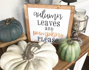 Autumn leaves and pumpkins please, fall decor wood sign, farmhouse holiday decor, fall wood sign, fall sign, framed wood sign