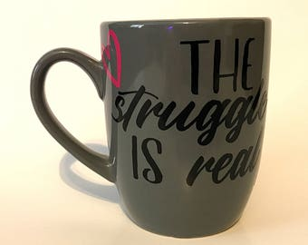 The Struggle is Real - Gray Coffee Mug with Pink hearts