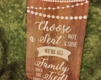Choose a Seat Not a Side Wood Wedding Sign