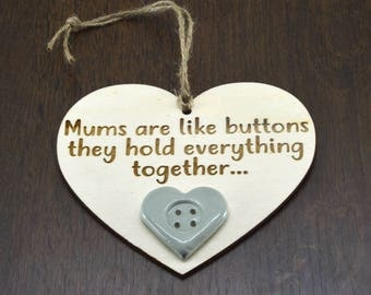 Mums Are like Buttons They Hold Everything Together Wooden Heart Mothers Day