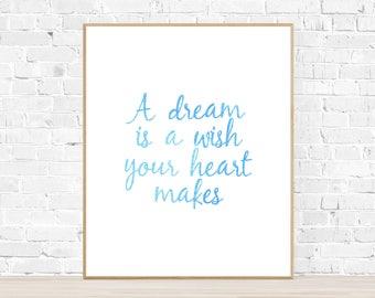 A Dream Is A Wish Your Heart Makes Print - Disney Princess Digital Download - Cinderella Wall Decor - Princess Art - Disney Quote Sign
