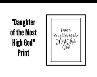 Daughter of the Most High God Print