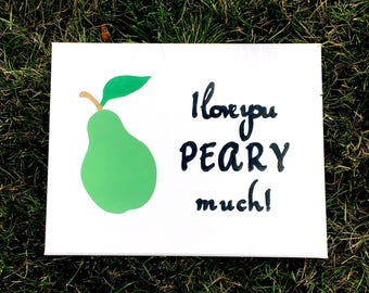 "Fun & Fruity Pear Canvas with Phrase: ""I love you peary much!"""