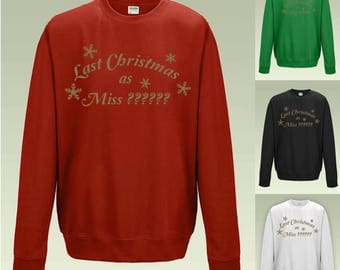 Last Christmas As Miss (Any Name) Personalised Sweatshirt JH030 Funny Jumper Sweater