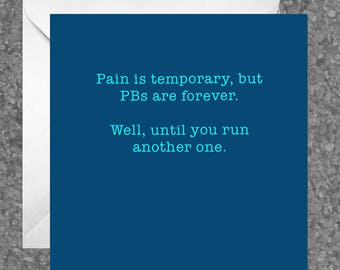 Greetings card for runners / running friend - Pain is temporary, but PBs are forever