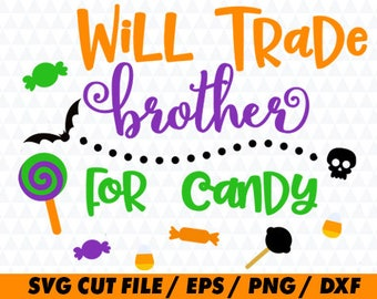 Will Trade Brother For Candy SVG, Halloween svg, Halloween Cricut, Halloween Candy svg, Candy cricut, Pumpkin svg, Pumpkin cricut, Candy svg