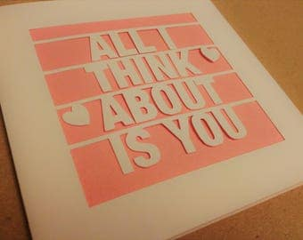All I Think About Is You Papercut Greetings Card Love Valentine's Day