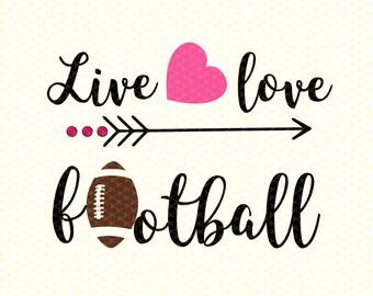 Live Love Football SVG, DXF, PNG, Eps Cutting File, Football Mom Shirt Tshirt Svg,  Silhouette Cameo & Cricut