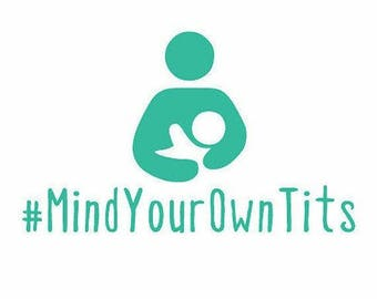 Mind your own tits decal