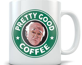 Larry David Mug - Curb Your Enthusiasm Coffee Cup - Great Gift for Fans of the TV Show - Funny Starbucks Parody