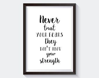 Never Trust Your Fear They Don't Know Your Strength, Print, Wall Decor, Wall Art, Inspiration, Quote