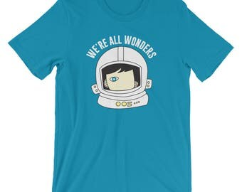 We're  All Wonders Short-Sleeve Unisex T-Shirt choose kind kindness motivation  friendship positive message anti bullying RJ Palacio