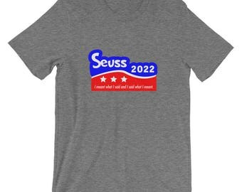 Dr Seuss for President 2022 T-Shirt read across america reading literacy library cat in a hat green eggs and ham lorax thing 1 great gift