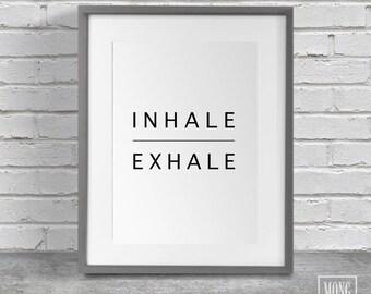 Inhale Wall Art, Inhale Print, Inhale Printable, Inhale Exhale Art, Inhale Exhale Quote, Inhale Exhale Poster, Inhale Exhale Repeat, Inhale