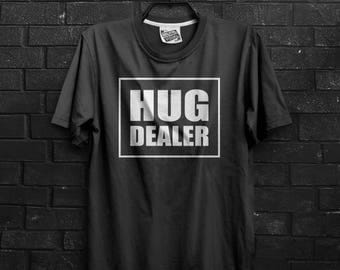 Hug Dealer! Funny Tshirt with multiple variations for casual wear, Epic Clothing by Brutalvisual, Funny Tee Tshirt TeeShirt Hugging