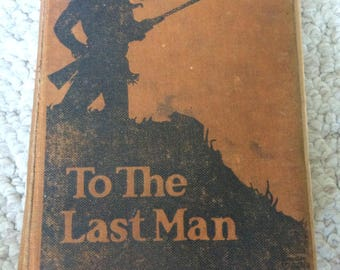 Zane Grey To the Last Man Copywright 1922 Harper & Brothers Publishers NY with illustrations by Frank Spradling
