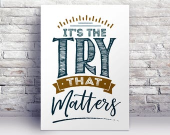 It's The Try That Matters PRINTABLE Poster | Inspirational, Educational Quote