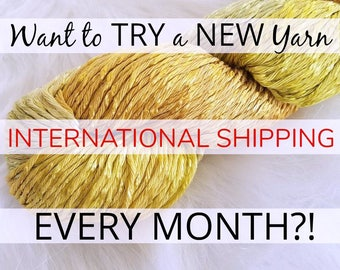 Monthly Yarn Subscription for INTERNATIONAL Yarnies- Sample FULL size skeins from a LYS