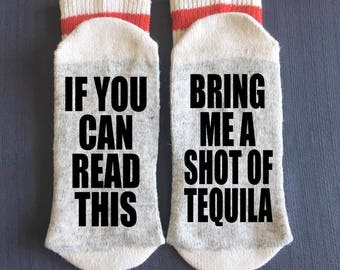Shot of Tequila - Bring me Socks - If You Can Read This Socks - If You Can Read This Bring me a Shot of Tequila -Tequila Gifts-Novelty Socks