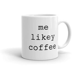 Me Likey Coffee Unique Funny Mug