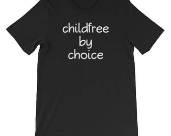 Childfree By Choice Short-Sleeve Unisex T-Shirt