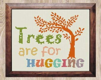 TREES are for HUGGING cross stitch pattern Nature xStitch gift