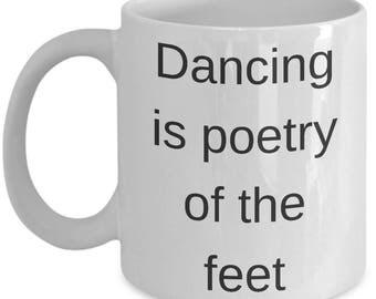 Mug for Dancer- Dancing is poetry of the feet