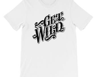 Get wild t-shirt