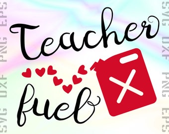 Teacher Fuel SVG Saying, Cut File for Cricut or Silhouette and other Cutting Machines, Svg, Dxf, Png, Eps Clipart Files