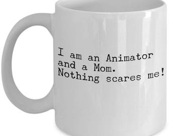 Funny Animator Mom Coffee Mug - Perfect Animating Mothers Day Gifts - Unique Cool Humour Sarcasm Awesome Animators Gift Ideas for Mom Mum
