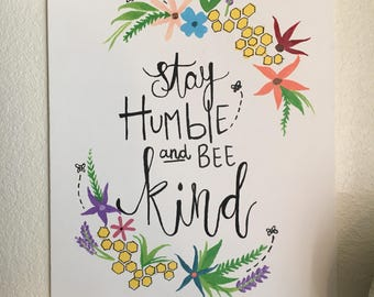 Stay humble and bee kind / behive / lettering / canvas / quotes /Teders design / be kind