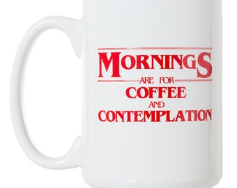 Mornings are for Coffee and Contemplation Mug - 15oz Deluxe Double-Sided Coffee Tea Mug