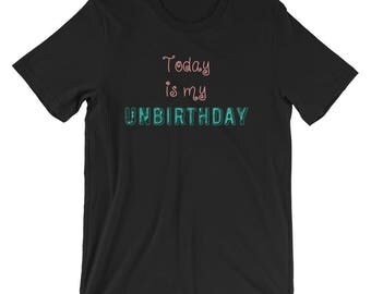 Today is My Unbirthday T-shirt