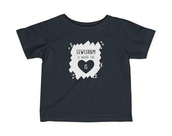 Lewisham Is Where The Heart Is Infant T-Shirt