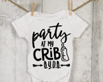 Party At My Crib B.Y.O.B.®, Funny Onesies®, Funny Bodysuits, Baby, Baby Clothing, Baby Boy, Baby Girl, Baby Shower, Baby Announcement